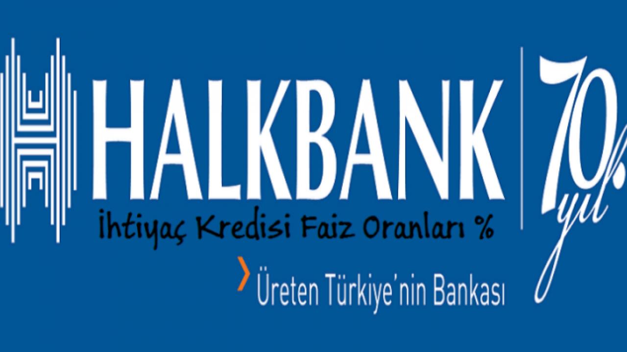 Halkbank İhtiyaç Kredisi ve Faiz Oranları