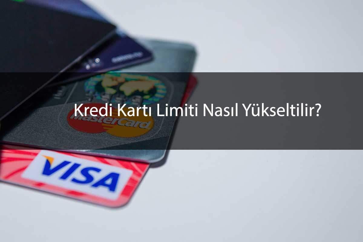 Kredi Kartı Limitini Yükseltmenin Yolları