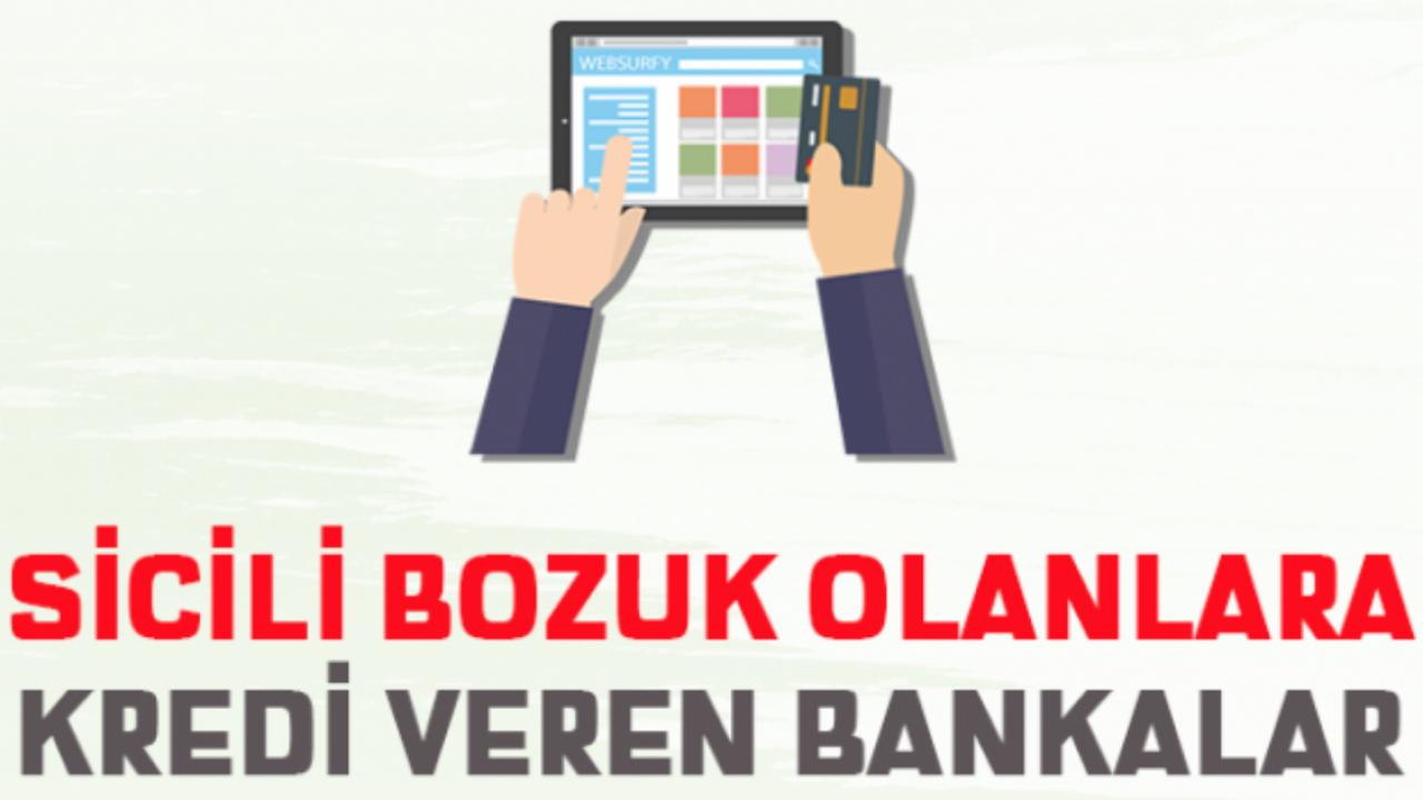 Kredi Sicili Bozuk Olanlara Kredi Veren 10 Banka