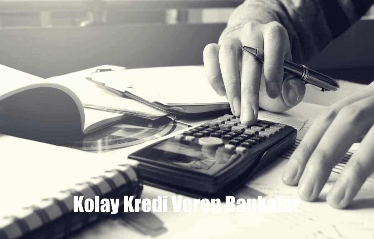 Kefilsiz Şartsız Kolay Kredi Veren Bankalar